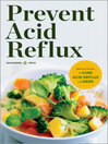 Prevent Acid Reflux (eBook): Delicious Recipes to Cure Acid Reflux and GERD